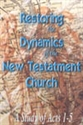 Picture of Acts 1-5 Restoring The Dynamics Of The New Testament Church
