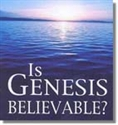 Picture of Is Genesis Believable?