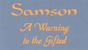 Picture of Samson  A Warning To The Gifted