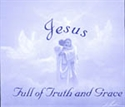 Picture of Jesus Full Of Truth and Grace