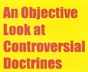 Picture of An Objective Look At Controversial Doctrine