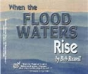 Picture of When The Flood Waters Rise