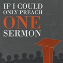 Picture of If I Could Only Preach One Sermon
