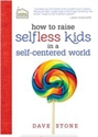 Picture of How to Raise Selfless Kids in a Self-Centered World