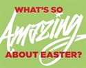 Picture of What's So Amazing About Easter