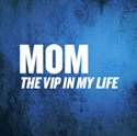 Picture of Mom the VIP in My Life