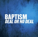 Picture of Baptism Deal or No Deal