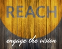 Picture of REACH Engage the Vision