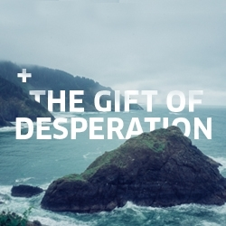 Picture of Gift of Desperation