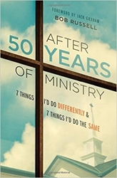 Picture of After 50 Years of Ministry 7 Things I'd Do Differently and 7 Things I'd Do the Same