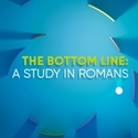 Picture of Bottom Line A Study in Romans