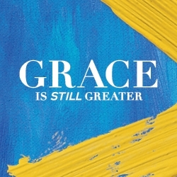 Picture of Grace is Still Greater