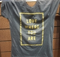 Picture of Love Where You Are T Shirt Grey