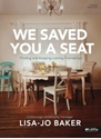Picture of We Saved You a Seat