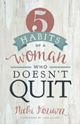 Picture of 5 Habits of A Woman Who Doesnt Quit