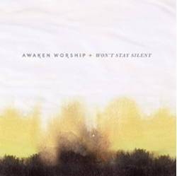 Picture of Awaken Worship Wont Stay Silent