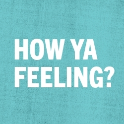Picture of How Ya Feeling ?