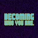 Picture of Becoming Who You Are